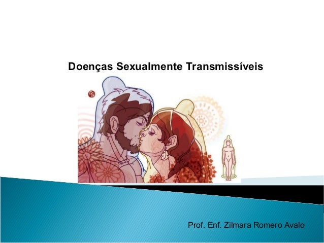 Doenças Sexualmente Transmissíveis ( Aula Professora Zilmara)
