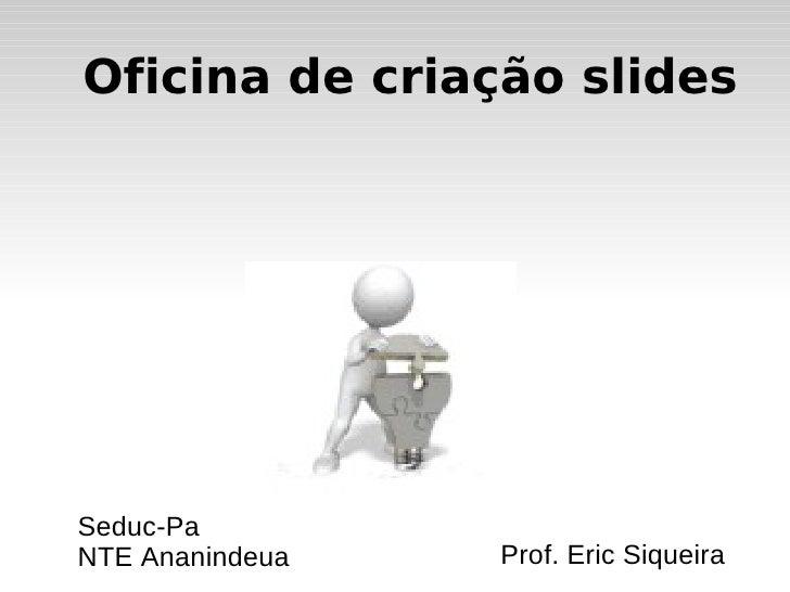 Criação de slides show