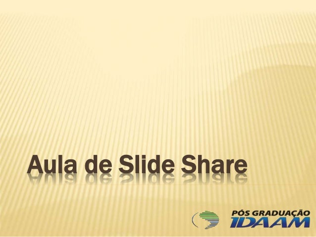 Aula de Slide Share