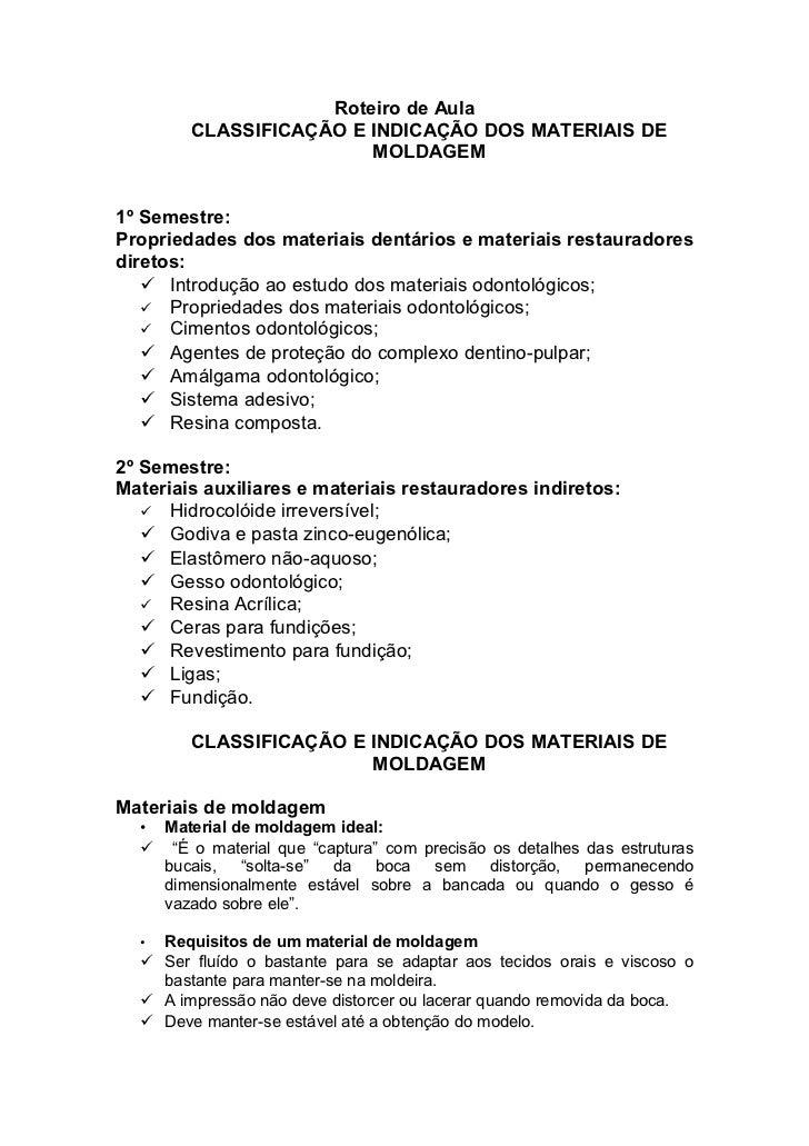 Roteiro de Aula        CLASSIFICAÇÃO E INDICAÇÃO DOS MATERIAIS DE                        MOLDAGEM1º Semestre:Propriedades ...