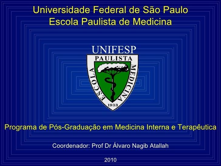 Universidade Federal de São Paulo          Escola Paulista de Medicina                          UNIFESPPrograma de Pós-Gra...
