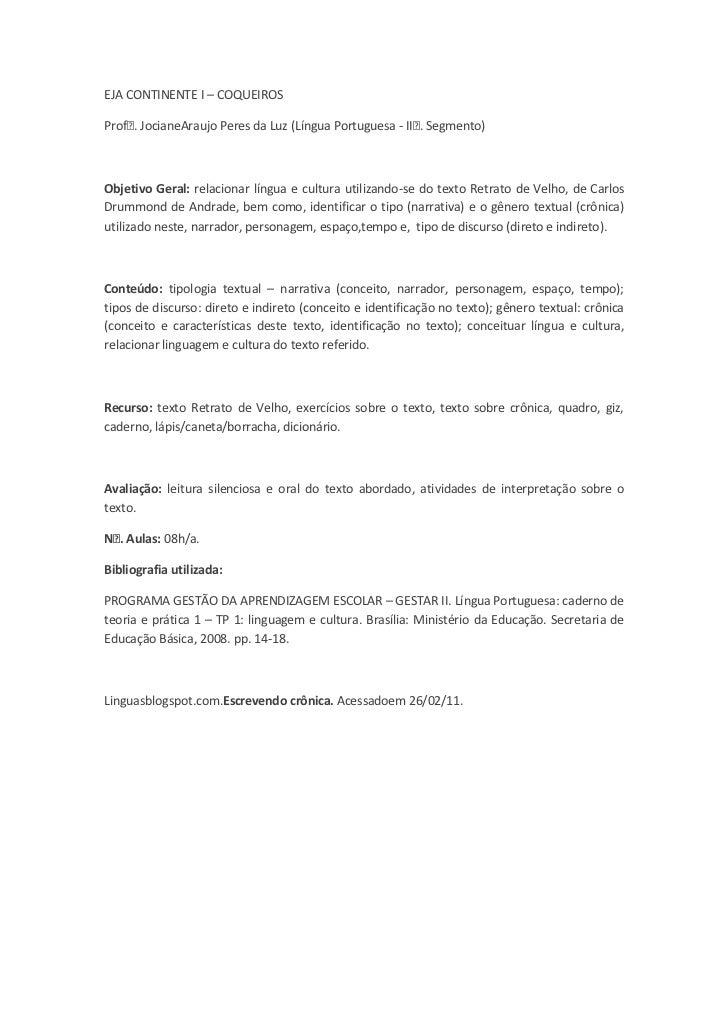 EJA CONTINENTE I – COQUEIROS<br />Profᵃ. Jociane Araujo Peres da Luz (Língua Portuguesa - IIᵒ. Segmento)<br />Objetivo Ger...