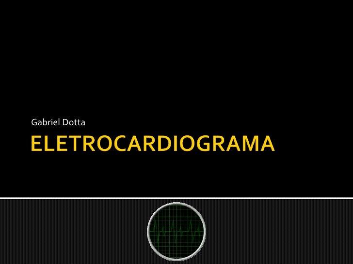Aula Eletrocardiograma Gabriel Dotta[2009]