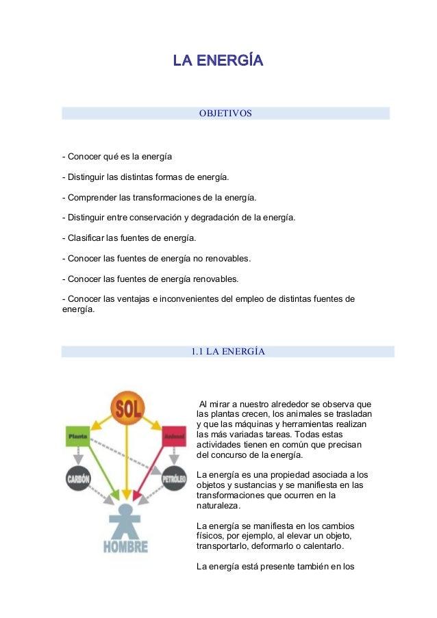 LAENERGÍA OBJETIVOS Conocerquéeslaenergía Distinguirlasdistintasformasdeenergía. Comprenderlastransf...