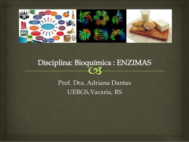 Prof. Dra. Adriana Dantas UERGS,Vacaria, RS
