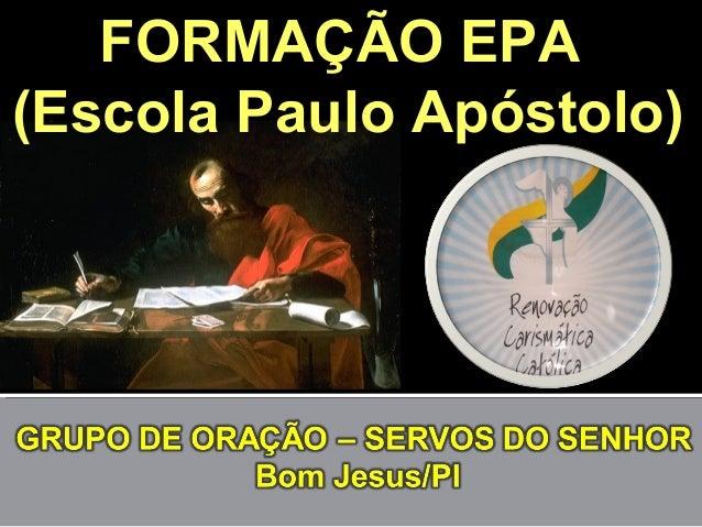 FORMAÇÃO EPA(Escola Paulo Apóstolo)