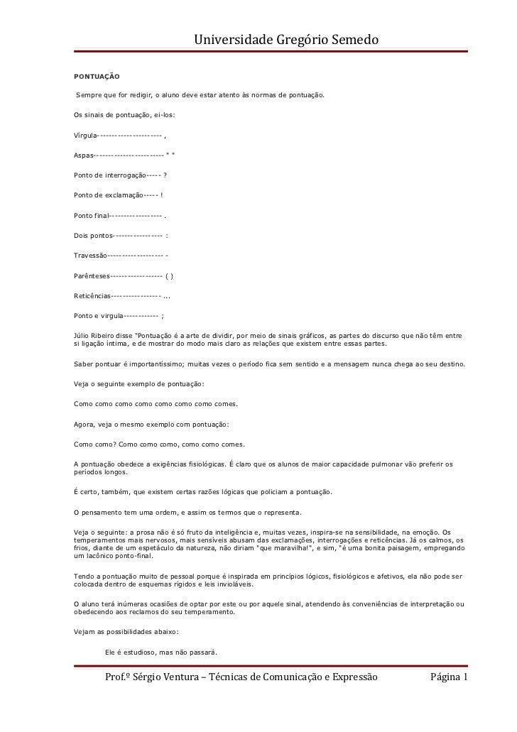 Universidade Gregório SemedoPONTUAÇÃOSempre que for redigir, o aluno deve estar atento às normas de pontuação.Os sinais de...