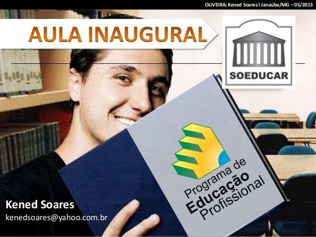 Kened Soareskenedsoares@yahoo.com.brOLIVEIRA; Kened Soares l Janaúba/MG – 05/2013