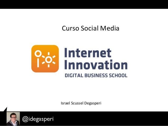 Aula Israel Degasperi gestão de midias sociais na Internet Innovation