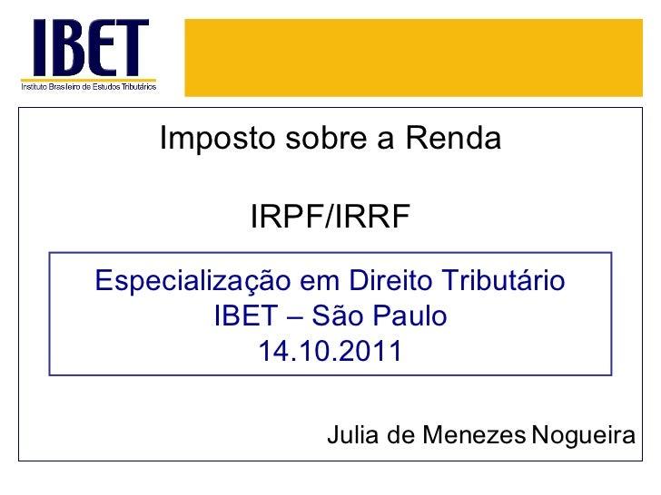 Aula irpf e irrf outubro 2011   ibet sp - julia