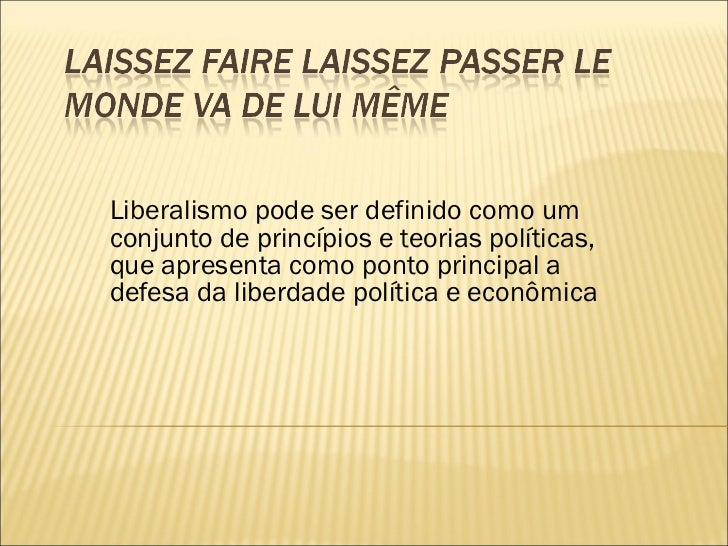Liberalismo pode ser definido como umconjunto de princípios e teorias políticas,que apresenta como ponto principal adefesa...