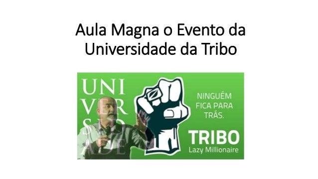 Aula Magna o Evento da Universidade da Tribo