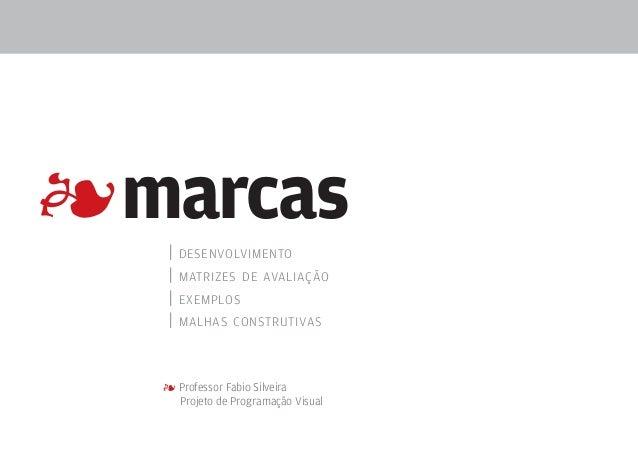 4 marcas | | | |  desenvolvimento matrizes de avaliação exemplos malhas construtivas  4 Professor Fabio Silveira  Projeto...