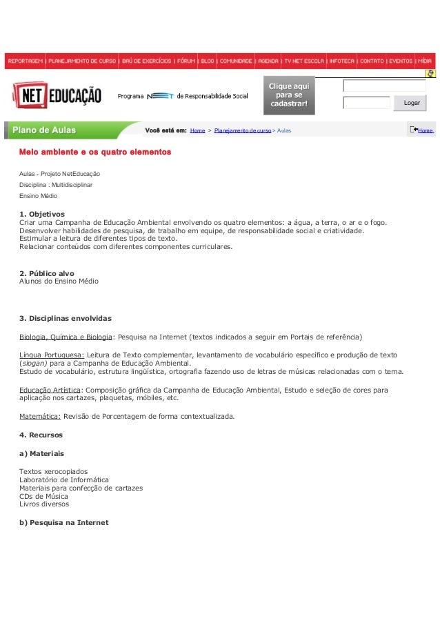 Logar Você está em: Home > Planejamento de curso > Aulas Home Meio ambiente e os quatro elementos Aulas - Projeto NetEduca...