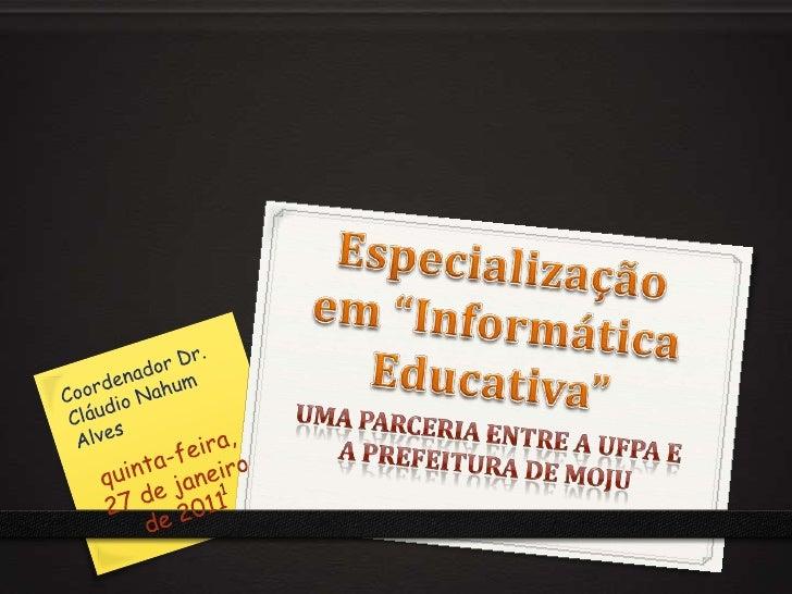 quinta-feira, 27 de janeiro de 2011<br />Coordenador Dr. Cláudio Nahum Alves<br />1<br />Uma parceria entre a UFPA e a pre...