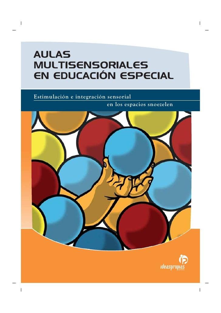AULASMULTISENSORIALESEN EDUCACIÓN ESPECIALEstimulación e integración sensorial                           en los espacios s...