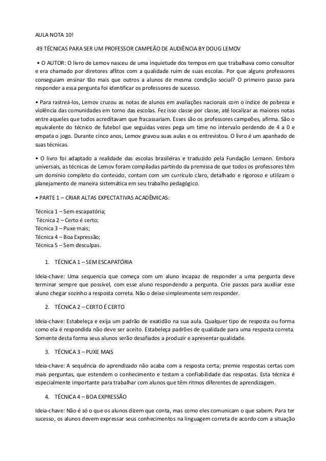 AULA NOTA 10!49 TÉCNICAS PARA SER UM PROFESSOR CAMPEÃO DE AUDIÊNCIA BY DOUG LEMOV • O AUTOR: O livro de Lemov nasceu de um...