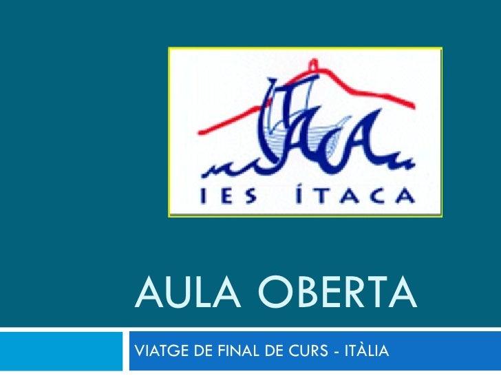 AULA OBERTA VIATGE DE FINAL DE CURS - ITÀLIA