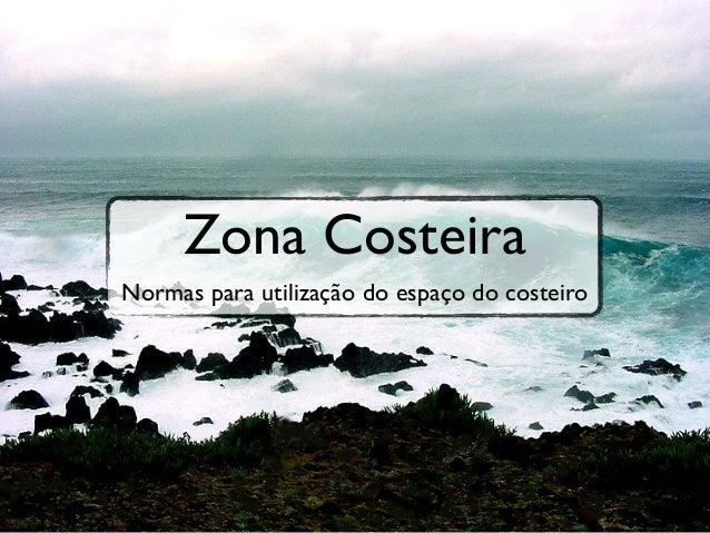Zona CosteiraNormas para utilização do espaço do costeiro