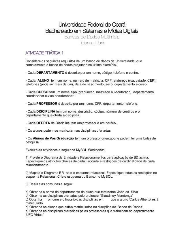 Universidade Federal do Ceará             Bacharelado em Sistemas e Mídias Digitais                          Bancos de Dad...