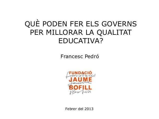 Què poden fer els governs per millorar la qualitat de l'educació?