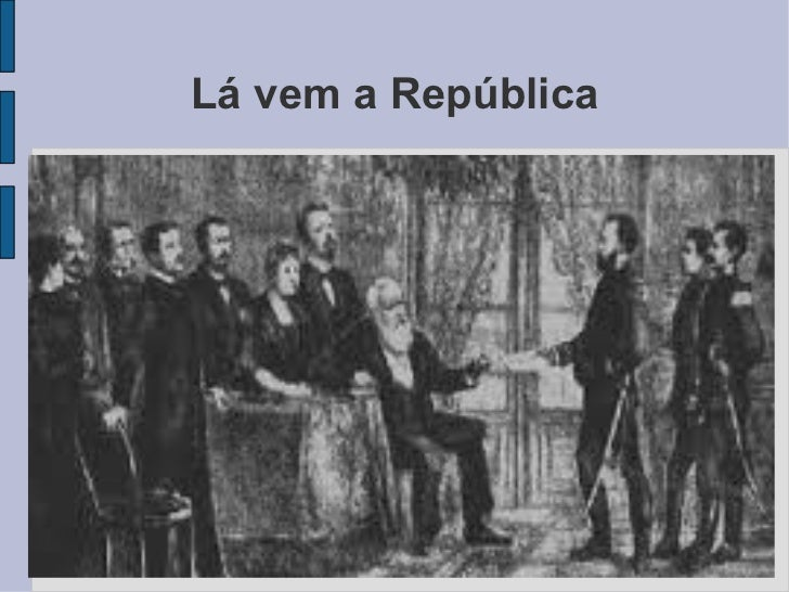 Lá vem a República Título