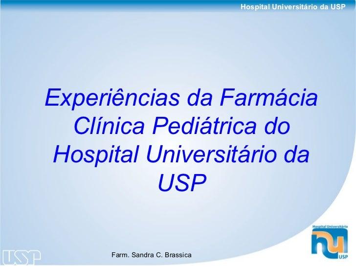 Hospital Universitário da USPExperiências da Farmácia  Clínica Pediátrica do Hospital Universitário da           USP      ...