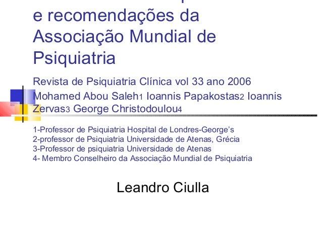e recomendações da Associação Mundial de Psiquiatria Revista de Psiquiatria Clínica vol 33 ano 2006 Mohamed Abou Saleh1 Io...