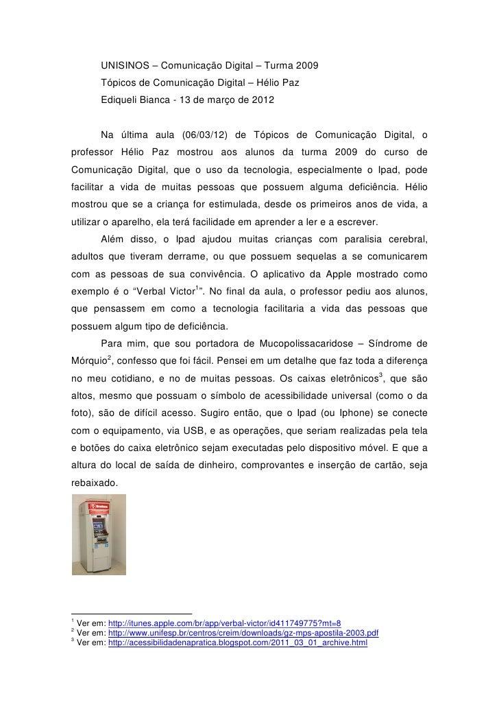 UNISINOS – Comunicação Digital – Turma 2009       Tópicos de Comunicação Digital – Hélio Paz       Ediqueli Bianca - 13 de...