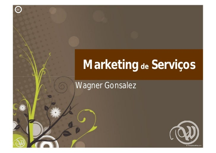 cc      Marketing de Serviços     Wagner Gonsalez                          1