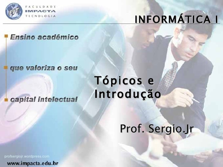 Aulas - Tecnologia I - 2009 - Prof. Sergio.Jr