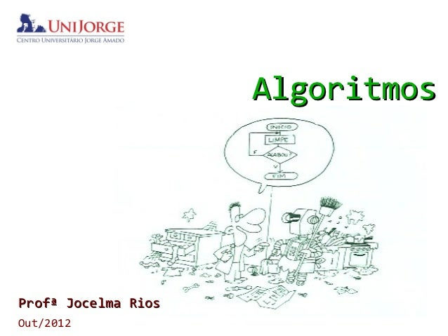 AlgoritmosProfª Jocelma RiosOut/2012
