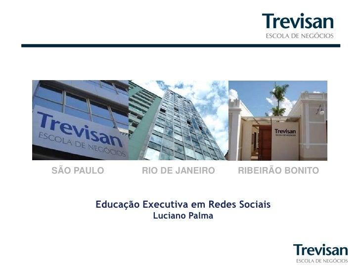 Trevisan - Educação Executiva em Redes Sociais - Aulas 28 e 29