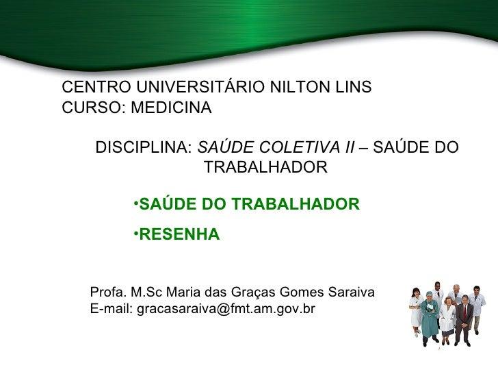 CENTRO UNIVERSITÁRIO NILTON LINSCURSO: MEDICINA   DISCIPLINA: SAÚDE COLETIVA II – SAÚDE DO                TRABALHADOR     ...
