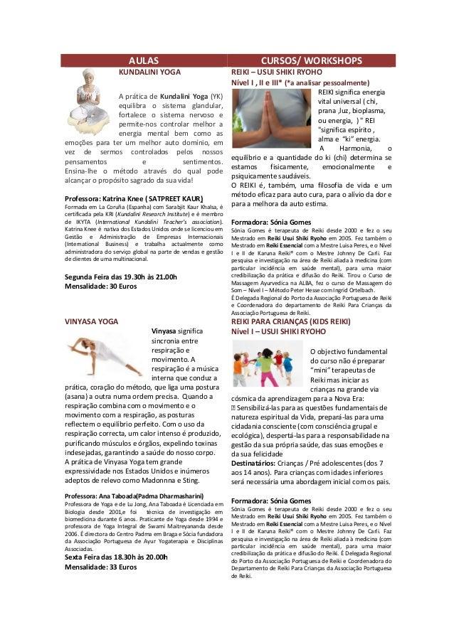 AULAS KUNDALINI YOGA A prática de Kundalini Yoga equilibra o sistema glandular, fortalece o sistema nervoso e permite-nos ...