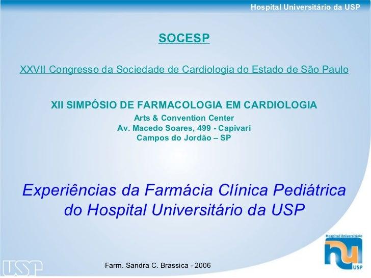 Hospital Universitário da USP                                SOCESPXXVII Congresso da Sociedade de Cardiologia do Estado d...