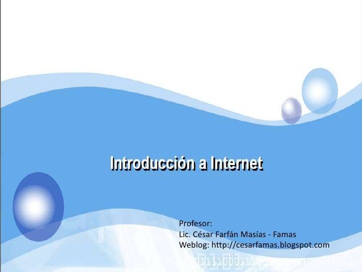 Profesor:Lic. César Farfán Masías - FamasWeblog: http://cesarfamas.blogspot.com