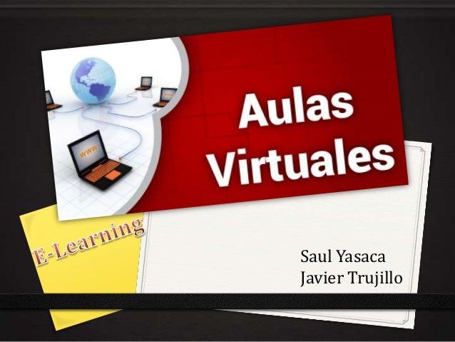 Saul YasacaJavier Trujillo