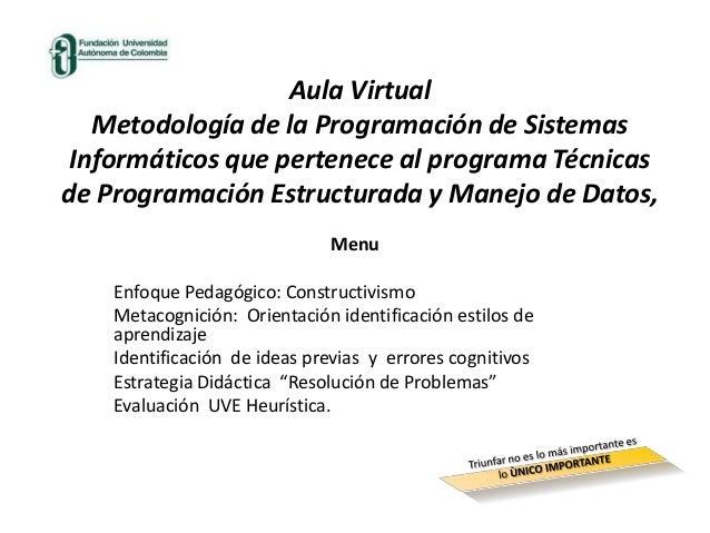 Aula Virtual   Metodología de la Programación de Sistemas Informáticos que pertenece al programa Técnicasde Programación E...