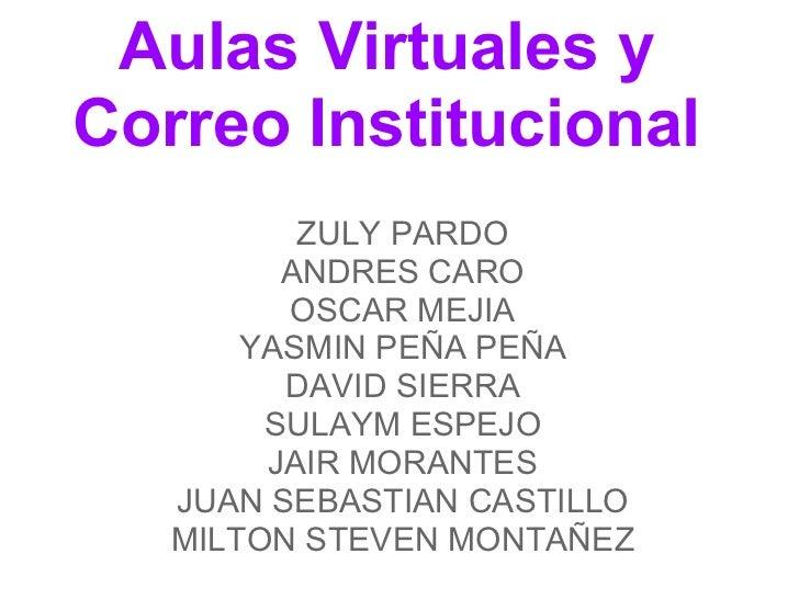 Aulas Virtuales yCorreo Institucional          ZULY PARDO         ANDRES CARO         OSCAR MEJIA       YASMIN PEÑA PEÑA  ...