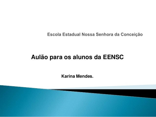 Aulão para os alunos da EENSC Karina Mendes.