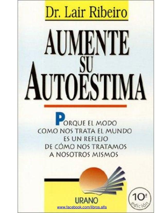 Aumente su Autoestima – Dr. Lair Ribeiro