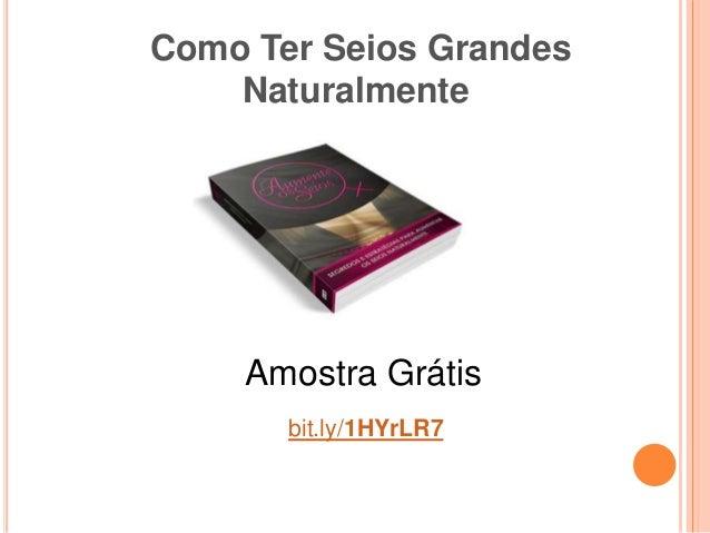 Amostra Grátis bit.ly/1HYrLR7 Como Ter Seios Grandes Naturalmente