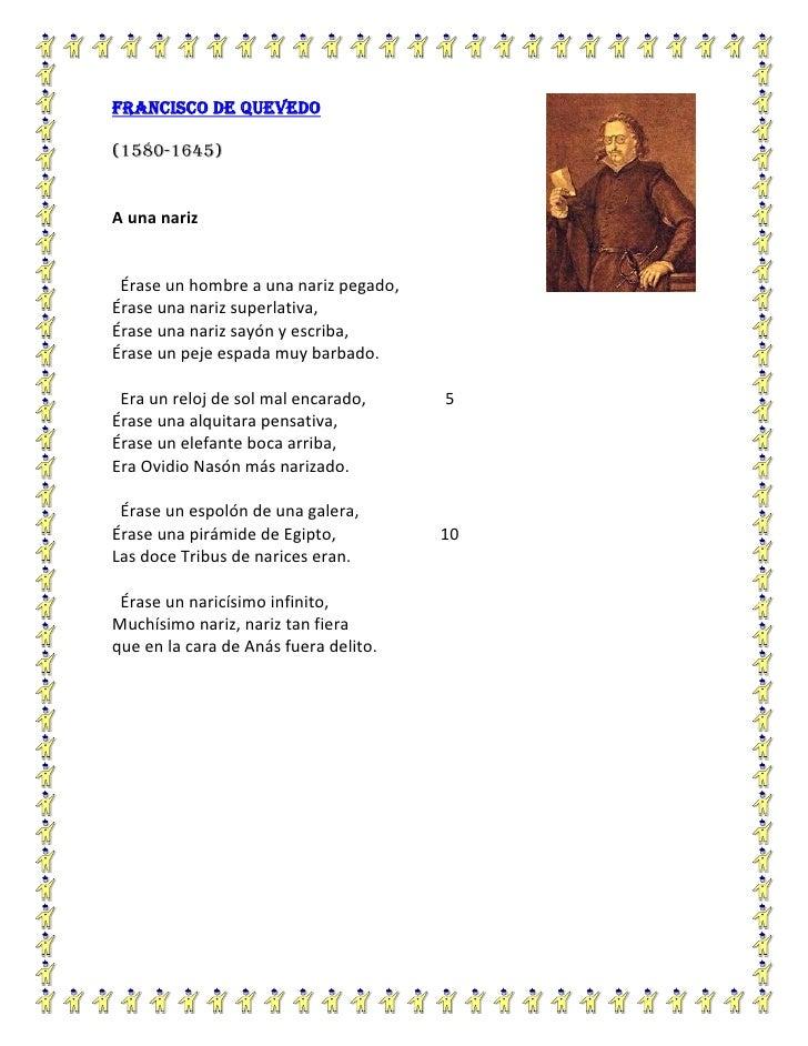 righttop00Francisco de Quevedo<br />(1580-1645)<br />           A una nariz<br />  Érase un hombre a una nariz pegado,<br ...
