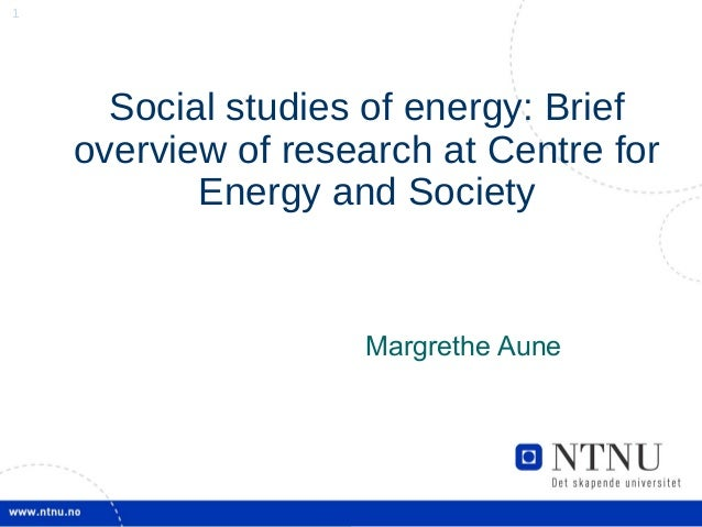 11 Social studies of energy: Brief overview of research at Centre for Energy and Society Margrethe Aune