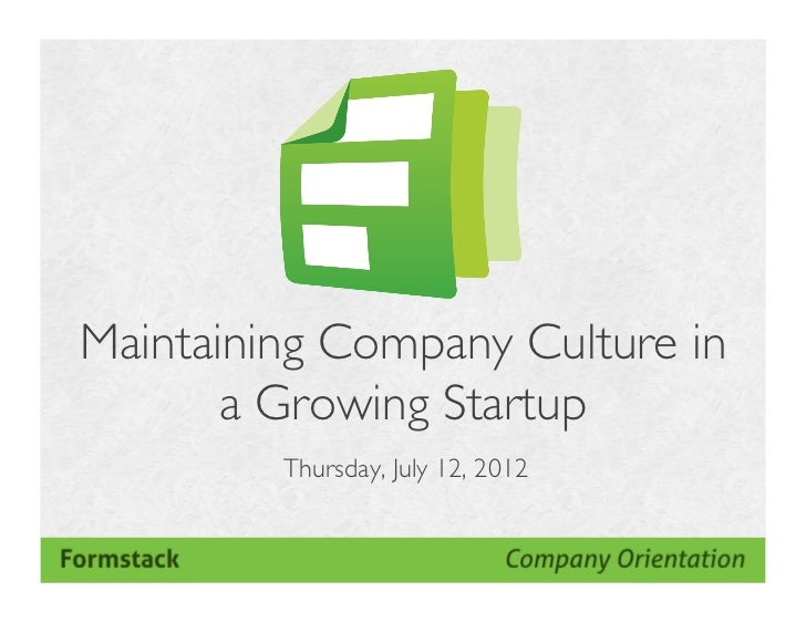 Maintaining Company Culture in       a Growing Startup         Thursday, July 12, 2012