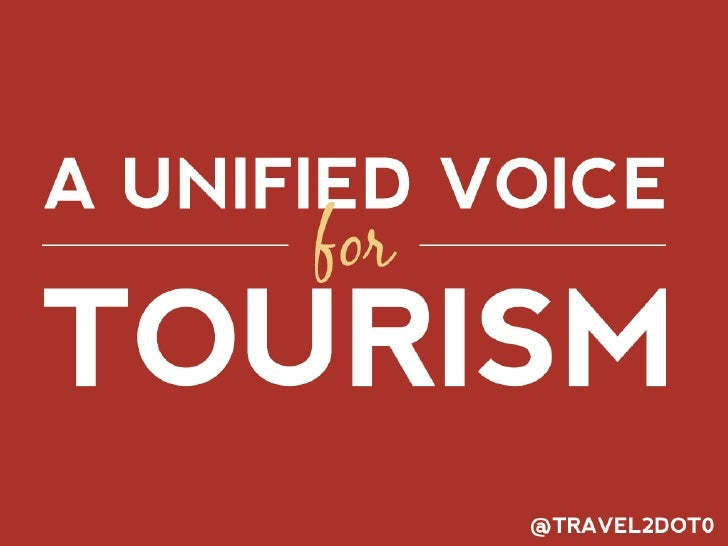 A Unified Voice for Tourism