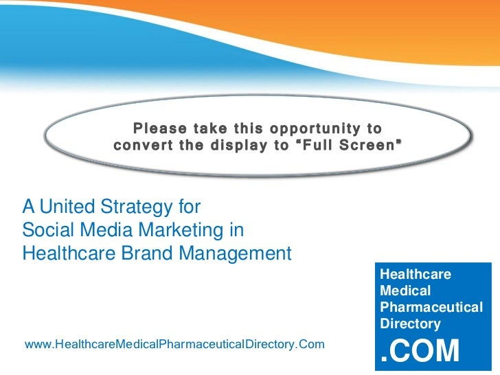 A United Strategy For Social Media Marketing In Healthcare Brand Management -