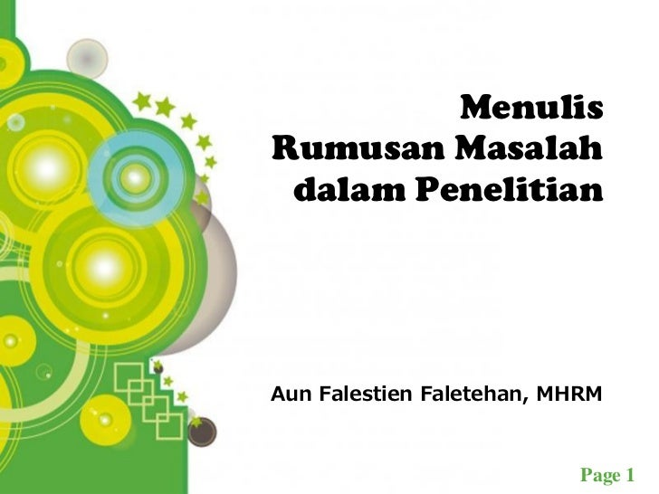 Menulis  Rumusan Masalah   dalam Penelitian  Aun Falestien Faletehan, MHRMPowerpoint Templates         Page 1