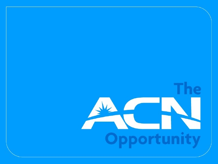 Acn Business Opportunity Presentation Acn Opportunity Presentation